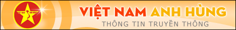 Việt Nam Anh Hùng - Thông tin truyền thông