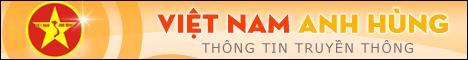 Việt Nam Anh Hùng - Thông tin truyền thông